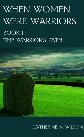 When Women Were Warriors The Warrior Path Catherine Wilson